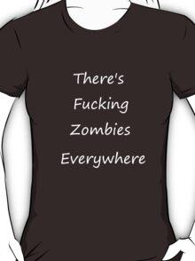 Zombies Everywhere white T-Shirt