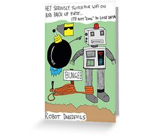 Robot daredevils on the edge Greeting Card