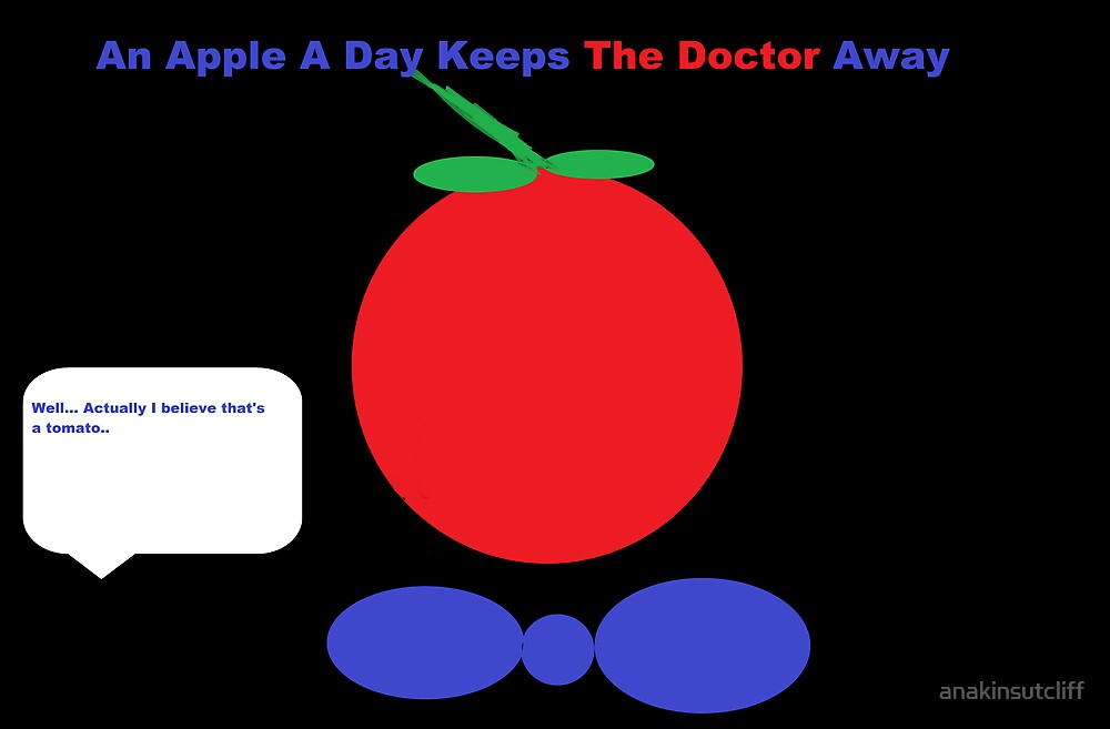 An Apple A Day Keeps The Doctor Away by anakinsutcliff