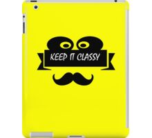KEEP IT CLASSY, classy, mustache, beard, monocle, nerd iPad Case/Skin