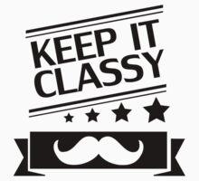 KEEP IT CLASSY, classy, mustache, beard, monocle, nerd by fuckthenorm
