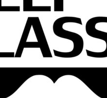 KEEP IT CLASSY, classy, mustache, beard, monocle, nerd Sticker