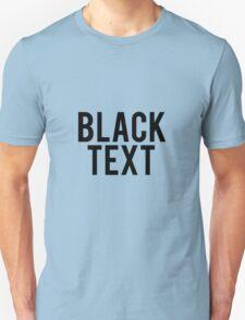 Black Text Shirt T-Shirt
