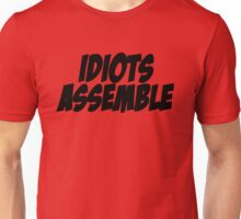 Idiots Assemble Unisex T-Shirt