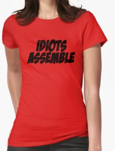 Idiots Assemble Womens Fitted T-Shirt