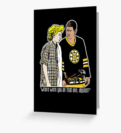 """Happy Gilmore - """"Where were you"""" Greeting Card"""