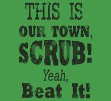 Scrubs Spray this town -Black by RaydenLight
