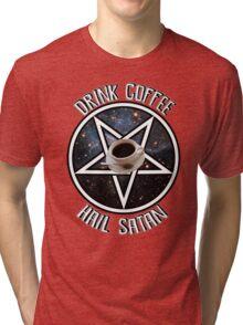 Drink Coffee, Hail Satan Tri-blend T-Shirt