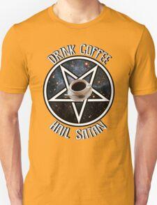 Drink Coffee, Hail Satan Unisex T-Shirt