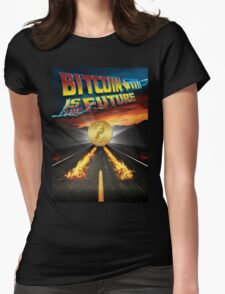 Bitcoin Is The Future Womens Fitted T-Shirt