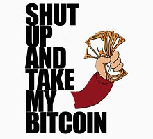 Shut Up & Take My Bitcoin Unisex T-Shirt