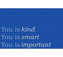 You is kind, you is smart, you is important - The Help BLUE Photographic Print