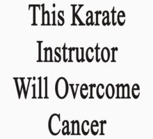 This Karate Instructor Will Overcome Cancer by supernova23