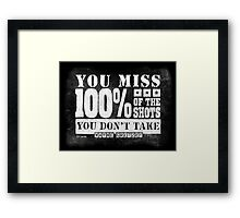 Gretzky Quote: Miss 100% of Shots You Don't Take Framed Print