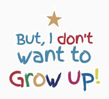 But I don't want to GROW UP!  by jazzydevil