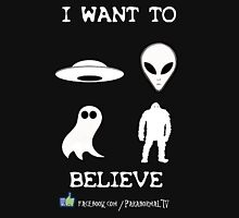 I Want to Believe Paranormal TV Version Unisex T-Shirt