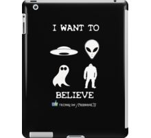 I Want to Believe Paranormal TV Version iPad Case/Skin