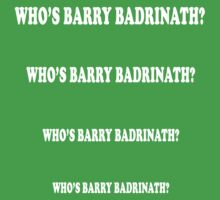 Who's Barry Badrinath? by jayebz