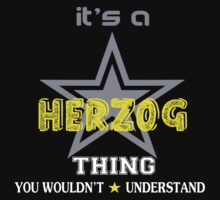 HERZOG It's thing you wouldn't understand !! - T Shirt, Hoodie, Hoodies, Year, Birthday by novalac