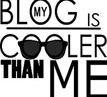 My Blog is Cooler Than Me by Jubal Fleetham