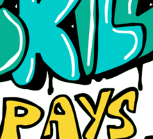 Mad Skills Pays Bills Sticker