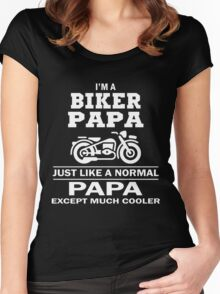 I'M A BIKER PAPA JUST LIKE A NORMAL PAPA EXCEPT MUCH COOLER Women's Fitted Scoop T-Shirt