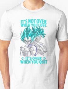 It's not over when you lose- it's over when you quit T-Shirt