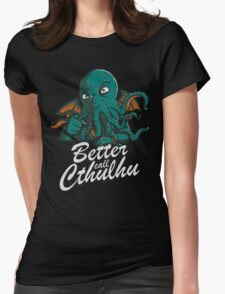 Better Call Cthulhu Womens Fitted T-Shirt