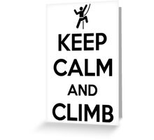 Keep calm and climb on Greeting Card