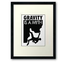 Gravity is a myth Framed Print