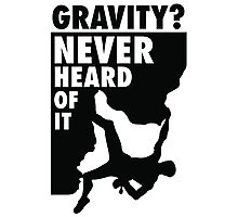 Gravity? Never heard of it! Photographic Print