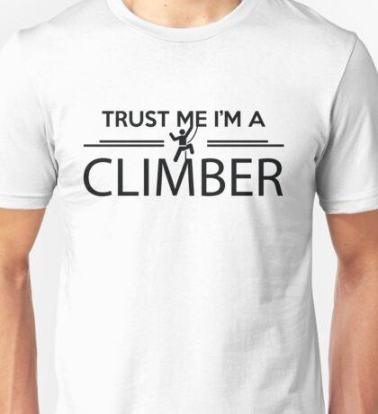 Trust me I'm a climber Unisex T-Shirt