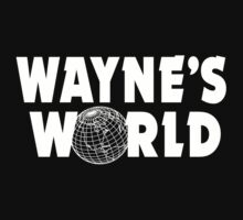 Wayne's World by pablopistachio
