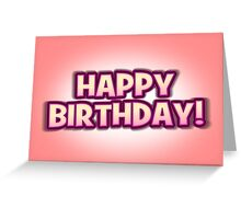 Peachy Pink Happy Birthday Greetings Card Greeting Card