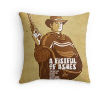 A Fistful Of Ashes  Throw Pillow