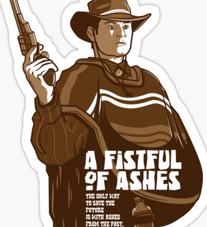 A Fistful Of Ashes  Sticker