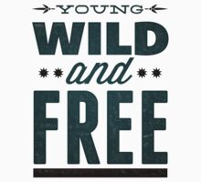 Young Wild and Free by printproxy
