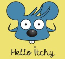HELLO ITCHY by AxerLopdan