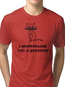 Cat Humor 'Meowstache' T-Shirt Tri-blend T-Shirt