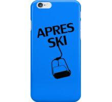 apres ski, ski, party, winter, snowboard,ride,hut iPhone Case/Skin