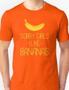 Sorry girls, I like Bananas T-Shirt