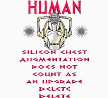 Cyberman decides about fake boobs Unisex T-Shirt