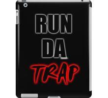 RUN DA TRAP iPad Case/Skin