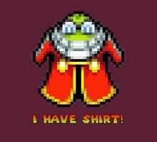 I Have Shirt! Unisex T-Shirt