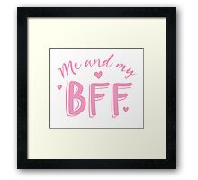 Me and my BFF  Framed Print