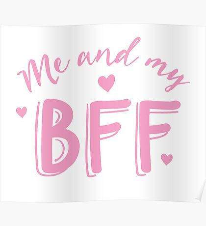 Me and my BFF  Poster