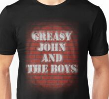 Greasy John and The Boys Unisex T-Shirt