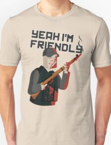 Yeah I'm Friendly Unisex T-Shirt