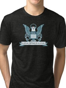 Illegal Spying is Illegal Tri-blend T-Shirt