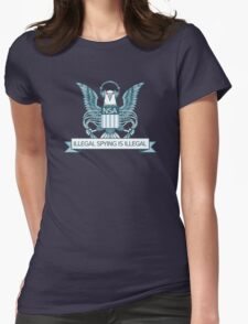 Illegal Spying is Illegal Womens Fitted T-Shirt